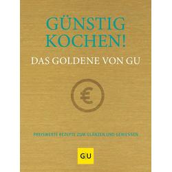Günstig kochen! Das Goldene von GU: Buch von