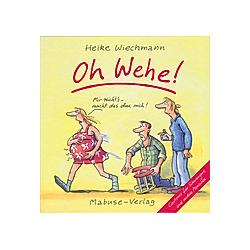 Oh Wehe!. Heike Wiechmann  - Buch