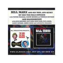 Bill Marx - My Son The Folk Swinger/Jazz Kaleidoscope (CD)