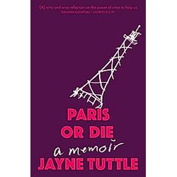 Paris or Die. Jayne Tuttle  - Buch