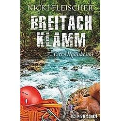 Breitachklamm / Kommissar Egi Bd.2. Nicki Fleischer  - Buch