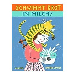 Schwimmt Brot in Milch?. Katrin Stangl  - Buch