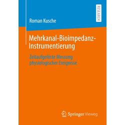 Mehrkanal-Bioimpedanz-Instrumentierung als Buch von Roman Kusche