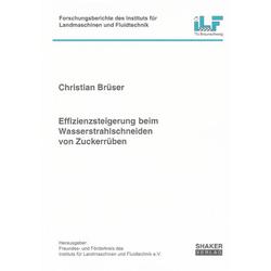 Effizienzsteigerung beim Wasserstrahlschneiden von Zuckerrüben als Buch von Christian Brüser