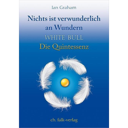 Nichts ist verwunderlich an Wundern: Buch von Ian Graham/ White Bull