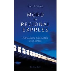 Mord im Regionalexpress. Gabi Thieme  - Buch