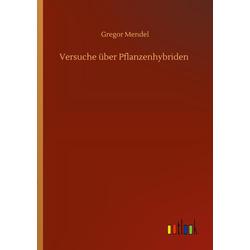 Versuche über Pflanzenhybriden als Buch von Gregor Mendel