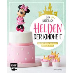 Helden der Kindheit - Das Backbuch - Motivtorten Muffins Kekse & mehr als Buch von Monique Ascanelli