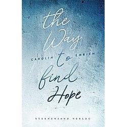 The way to find hope. Carolin Emrich  - Buch