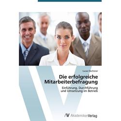 Die erfolgreiche Mitarbeiterbefragung als Buch von Lucas Oechsner