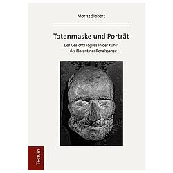 Totenmaske und Porträt. Moritz Siebert  - Buch