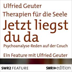 Therapien für die Seele - Jetzt liegst du da: Hörbuch Download von Ulfried Geuter