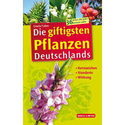Die giftigsten Pflanzen Deutschlands als Buch von Gisela Tubes