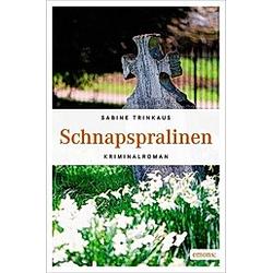 Schnapspralinen. Sabine Trinkaus  - Buch