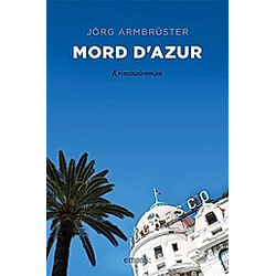 Mord d'Azur. Jörg Armbrüster  - Buch