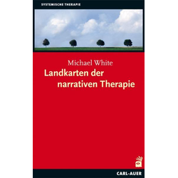 Landkarten der narrativen Therapie: Buch von Michael White