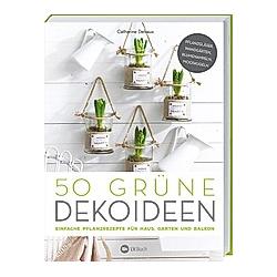 50 grüne Dekoideen - Buch