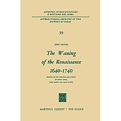 The Waning of the Renaissance 1640-1740. John Hoyles  - Buch