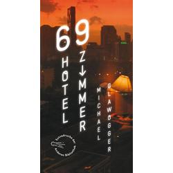 69 Hotelzimmer als Buch von Michael Glawogger/ Eva Menasse