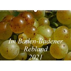 Im Baden-Badener Rebland 2021 (Wandkalender 2021 DIN A3 quer)