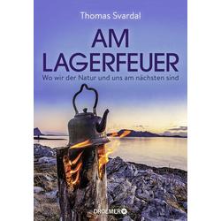 Am Lagerfeuer: Buch von Thomas Svardal