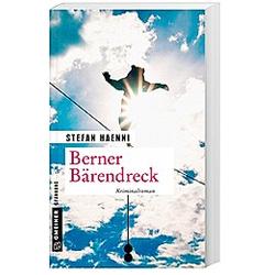 Berner Bärendreck / Detektiv Feller Bd.4. Stefan Haenni  - Buch