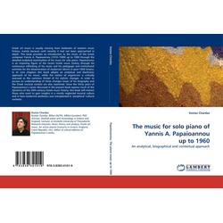 The music for solo piano of Yannis A. Papaioannou up to 1960 als Buch von Kostas Chardas