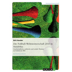 Die Fußball-Weltmeisterschaft 2010 in Südafrika