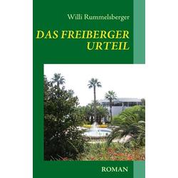 DAS FREIBERGER URTEIL als Buch von Willi Rummelsberger