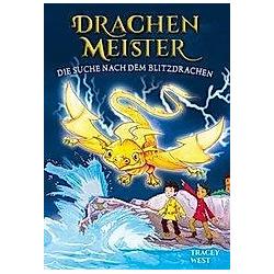 Die Suche nach dem Blitzdrachen / Drachenmeister Bd.7. Tracey West  - Buch