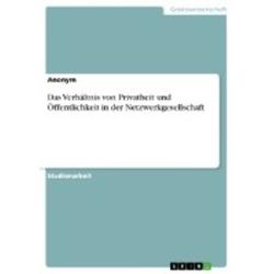 Das Verhältnis von Privatheit und Öffentlichkeit in der Netzwerkgesellschaft als Buch von Simon von Brunn