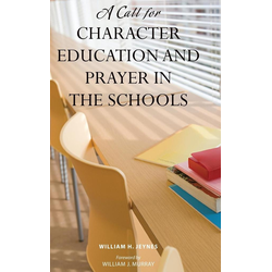 A Call for Character Education and Prayer in the Schools als Buch von William Jeynes