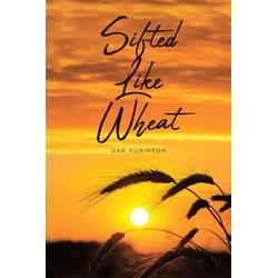 Sifted Like Wheat: eBook von Dan Robinson