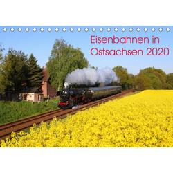 Eisenbahnen in Ostsachsen 2020 (Tischkalender 2020 DIN A5 quer)