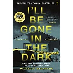 I'll Be Gone in the Dark. Michelle McNamara  - Buch