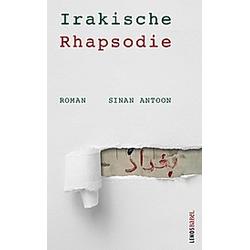 Irakische Rhapsodie. Sinan Antoon  - Buch