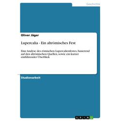Lupercalia - Ein altrömisches Fest als Buch von Oliver Jäger
