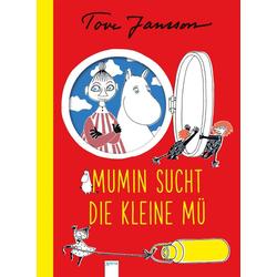Die Mumins. Mumin sucht die Kleine Mü als Buch von Tove Jansson