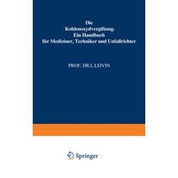 Die Kohlenoxydvergiftung als Buch von L. Lewin