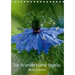 Die Wunderblume Nigella (Tischkalender 2021 DIN A5 hoch)