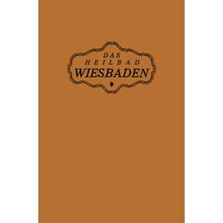 Das Heilbad Wiesbaden als Buch von NA Magistrat der Stadt Wiesbaden