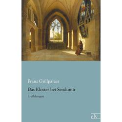 Das Kloster bei Sendomir als Buch von Franz Grillparzer