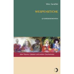 Wespenstiche als Buch von Wes Sarafski