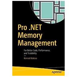 Pro .NET Memory Management. Konrad Kokosa  - Buch