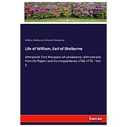 Life of William  Earl of Shelburne. William Shelburne  Edmond Fitzmaurice  - Buch