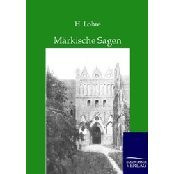 Märkische Sagen als Buch von H. Lohre