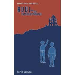 Rudi und der Friedenspudding als Buch von Marianne Brentzel