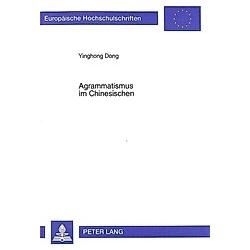 Agrammatismus im Chinesischen. Yinghong Dong  - Buch