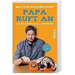 Papa ruft an. Bastian Bielendorfer  - Buch