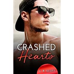 Crashed Hearts. C. R. Scott  - Buch